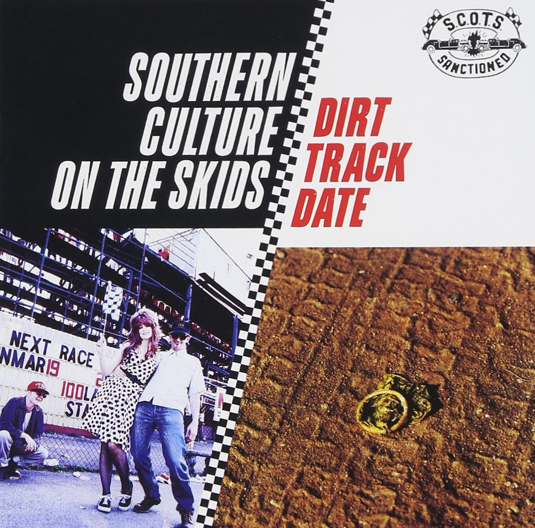 511 Dirt Track Date by Southern Culture on the Skids