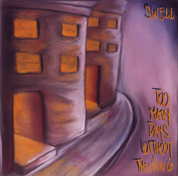 548 Too Many Days Without Thinking by Swell