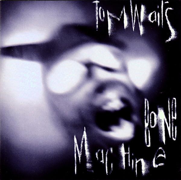 560 Bone Machine by Tom Waits