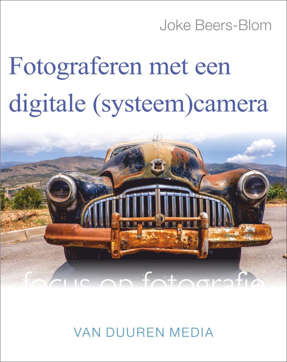coverfoto Fotograferen met de digitale (systeem)cameravan Joke Beers-Blom