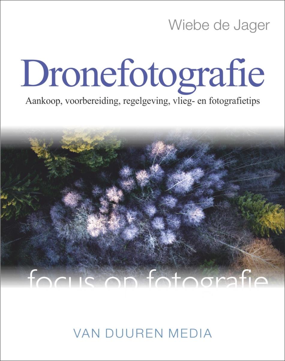 coverfoto Focus op Fotografie: Dronefotografie - Wiebe de Jager, isbn 9789059408357