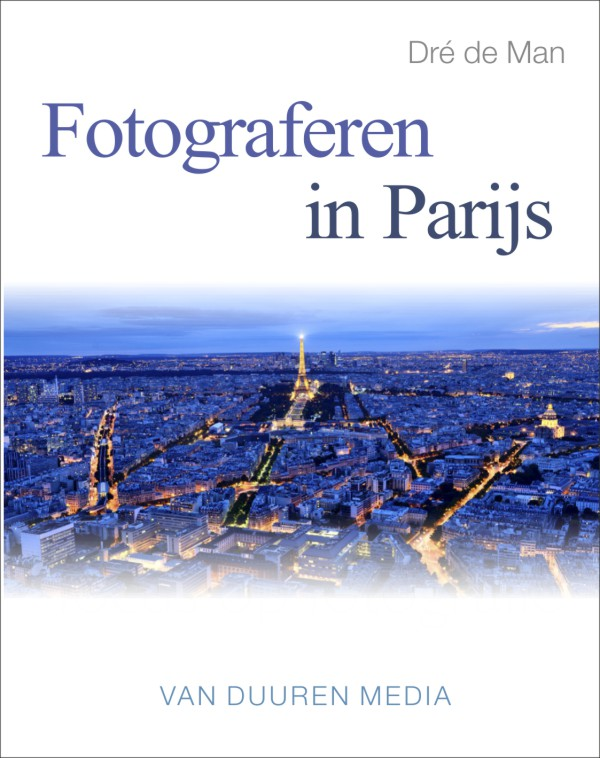 coverfoto Fotograferen in Parijs - Dré de Man, isbn 9789059407527