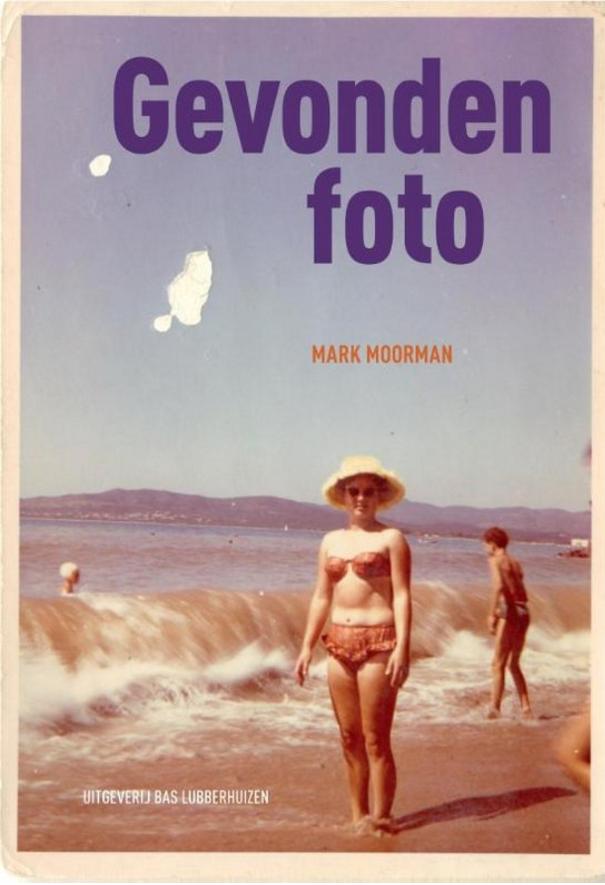 coverfoto boek Gevonden foto- Mark Moorman, isbn 9789059373945