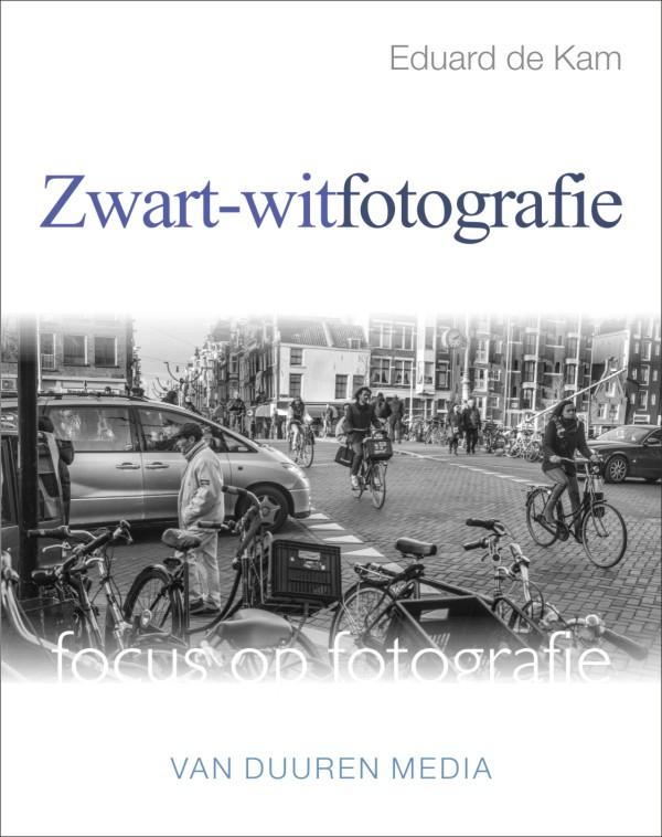 coverfoto Focus op fotografie: Zwart-witfotografie- Eduard de Kam, isbn 9789059406964