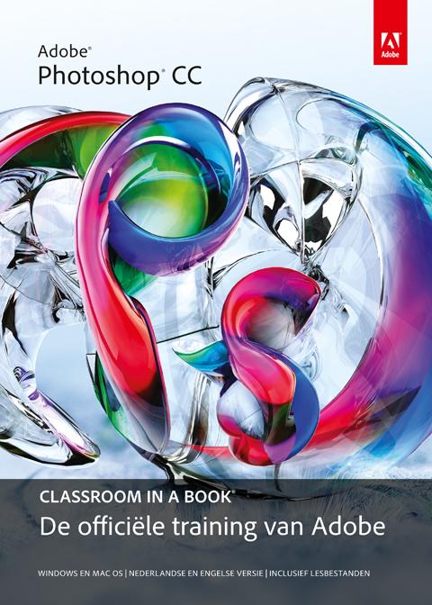 coverfoto Adobe Photoshop CC, De snelste en meest complete manier om te leren werken met Adobe Photoshop CC. ISBN 9789043030304