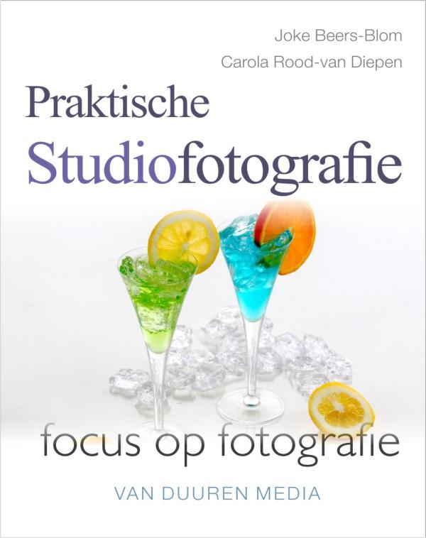 coverfoto Focus op fotografie: Praktische studiofotografie- Joke Beers-Blom, isbn 9789059406216