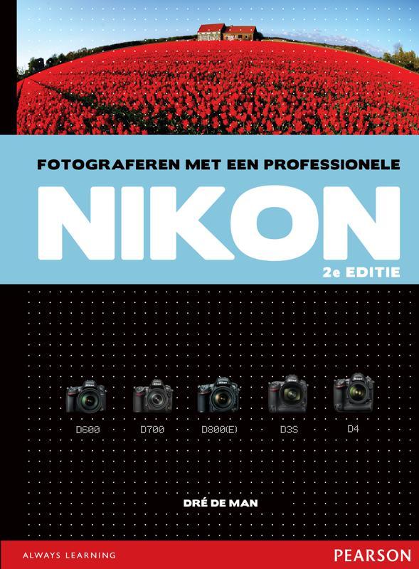Fotograferen met een professionele Nikon- Dré de Man, isbn 9789043026567