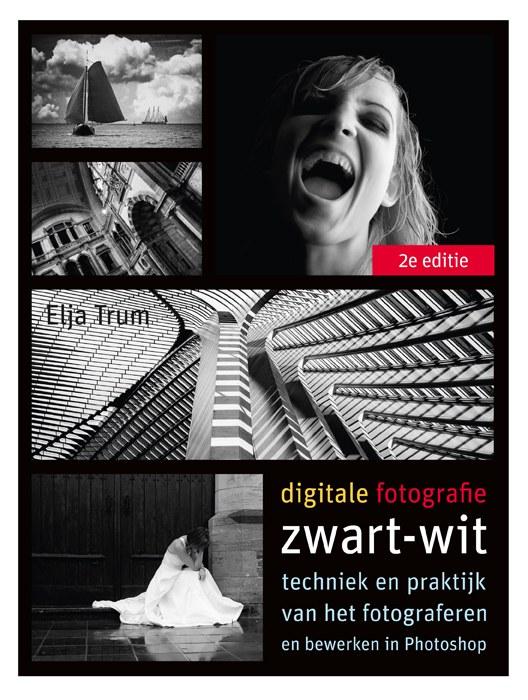 Digitale fotografie: Zwartwit (2e editie) - Elja Trum, isbn ISBN: 9789043026819