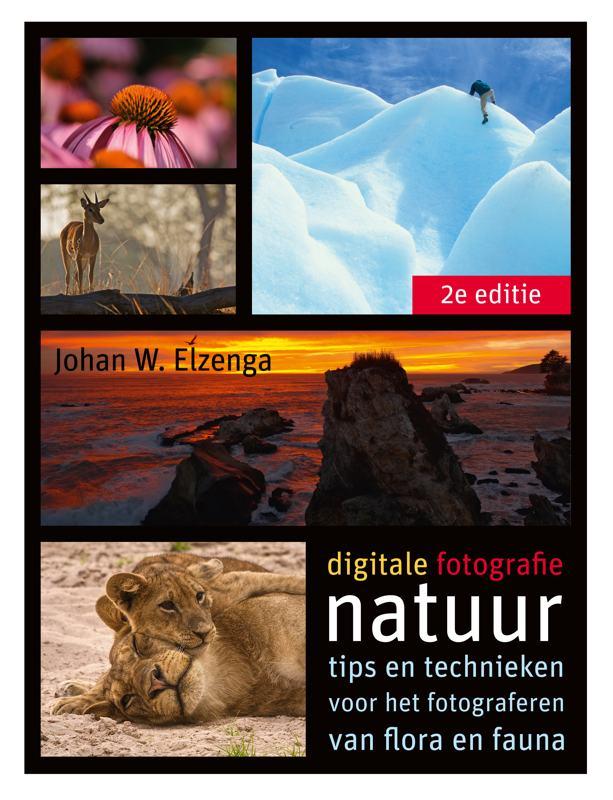 Digitale fotografie: Natuur, 2e editie - Johan Elzenga, ISBN: 9789043022675