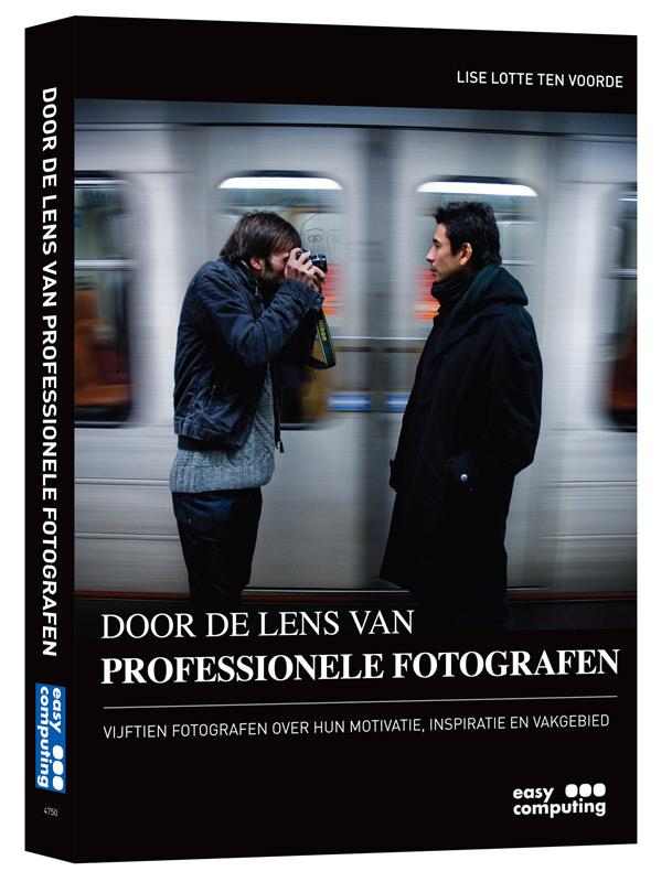 Door de lens van professionele fotografen- Lise Lotte ten Voorde, Erik Verhaar, isbn 9789045647500