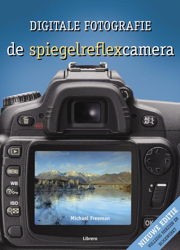 Digitale fotografie - De spiegelreflexcamera- Michael Freeman, isbn 9789057646379