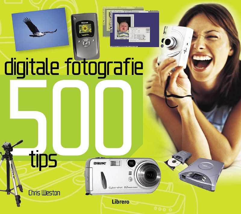 Digitale fotografie 500 tips - Chris Weston, ISBN: 9789057645976