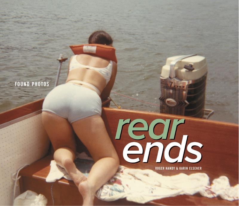 Rear Ends: Found Photos - Roger Handy, isbn 9780810909267