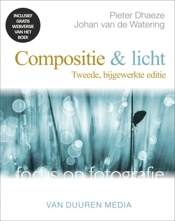 Focus op fotografie: Compositie & licht- Pieter Dhaeze, isbn 9789059409491