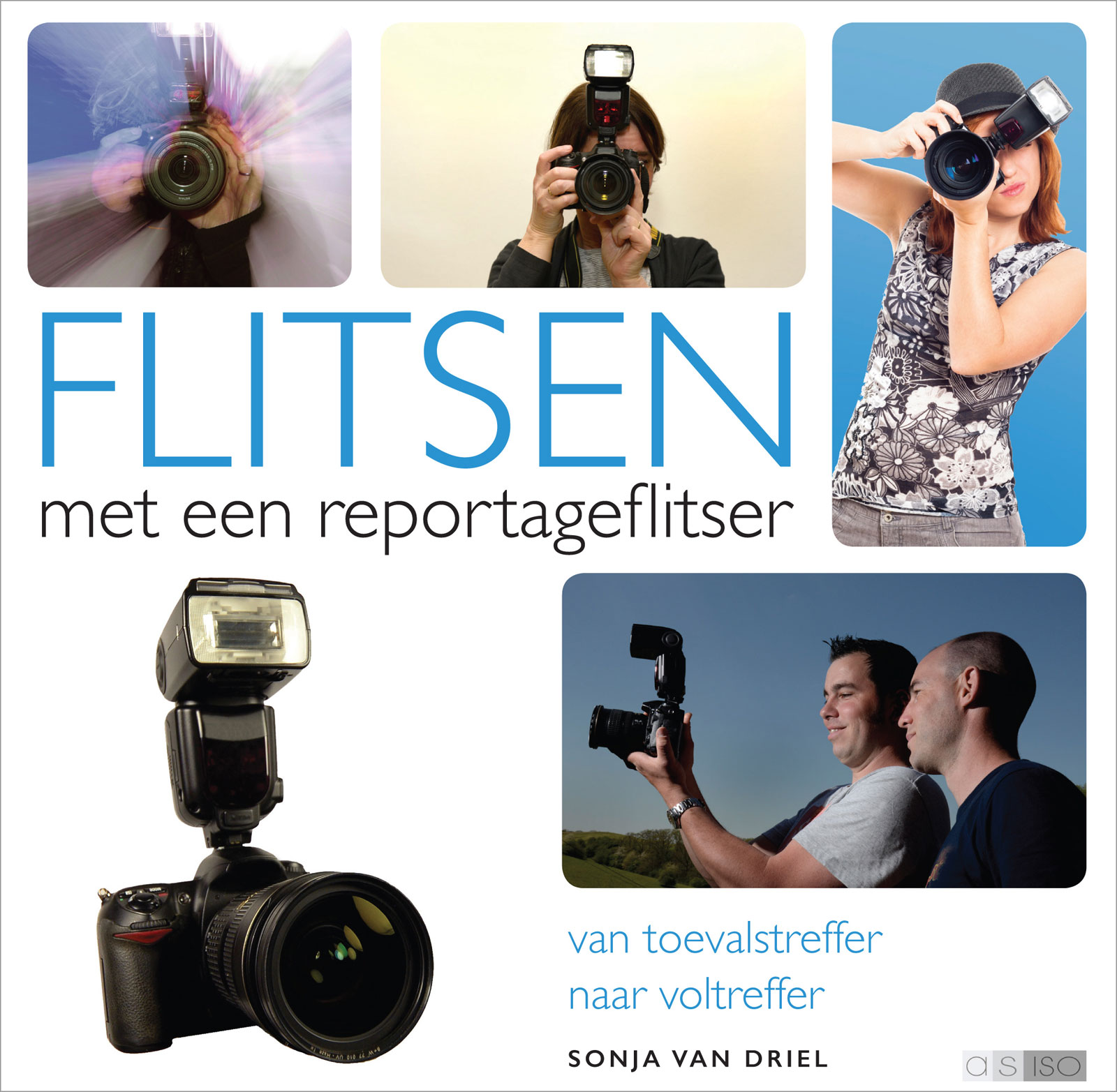 Flitsen met een Reportageflitser- Sonja van Driel, isbn 9789081533188