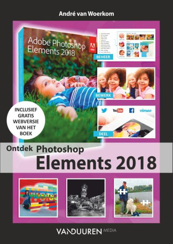 Ontdek Photoshop Elements 2018 - André van Woerkom, isbn 9789463560061