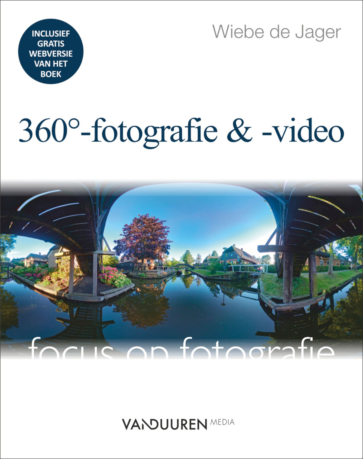 Focus op fotografie: 360°-fotografie & -video - Wiebe de Jager, isbn 9789463560160