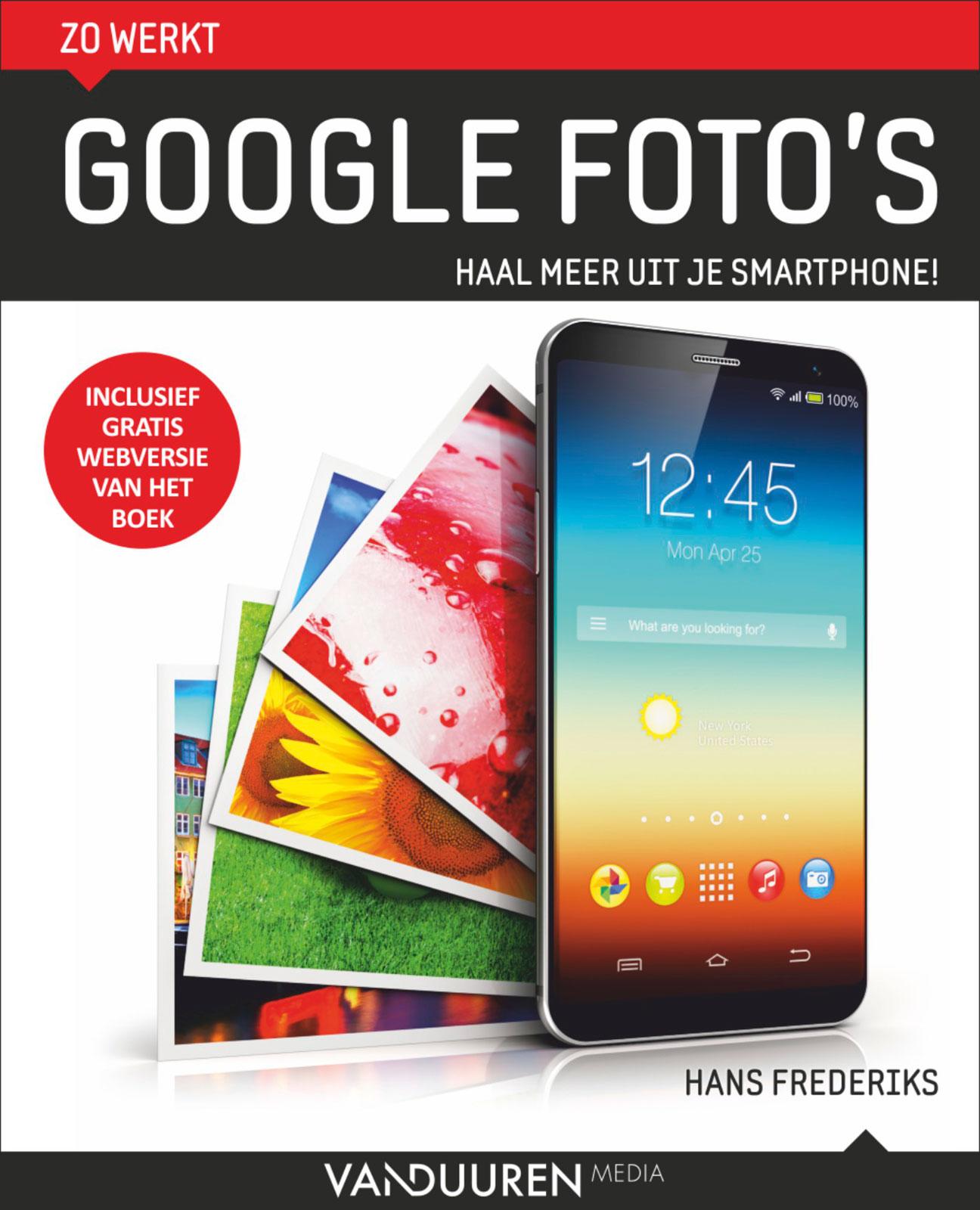 Zo werkt Google Foto's- Hans Frederiks, isbn 9789463560283