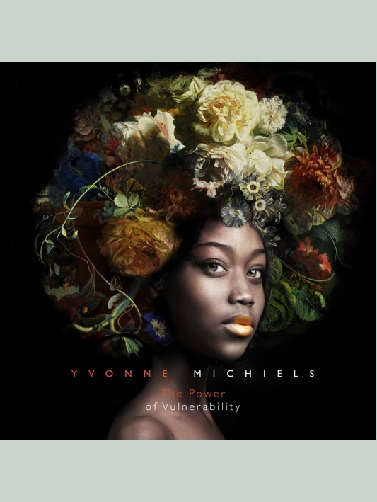Yvonne Michiels - The Power of Vulnerability