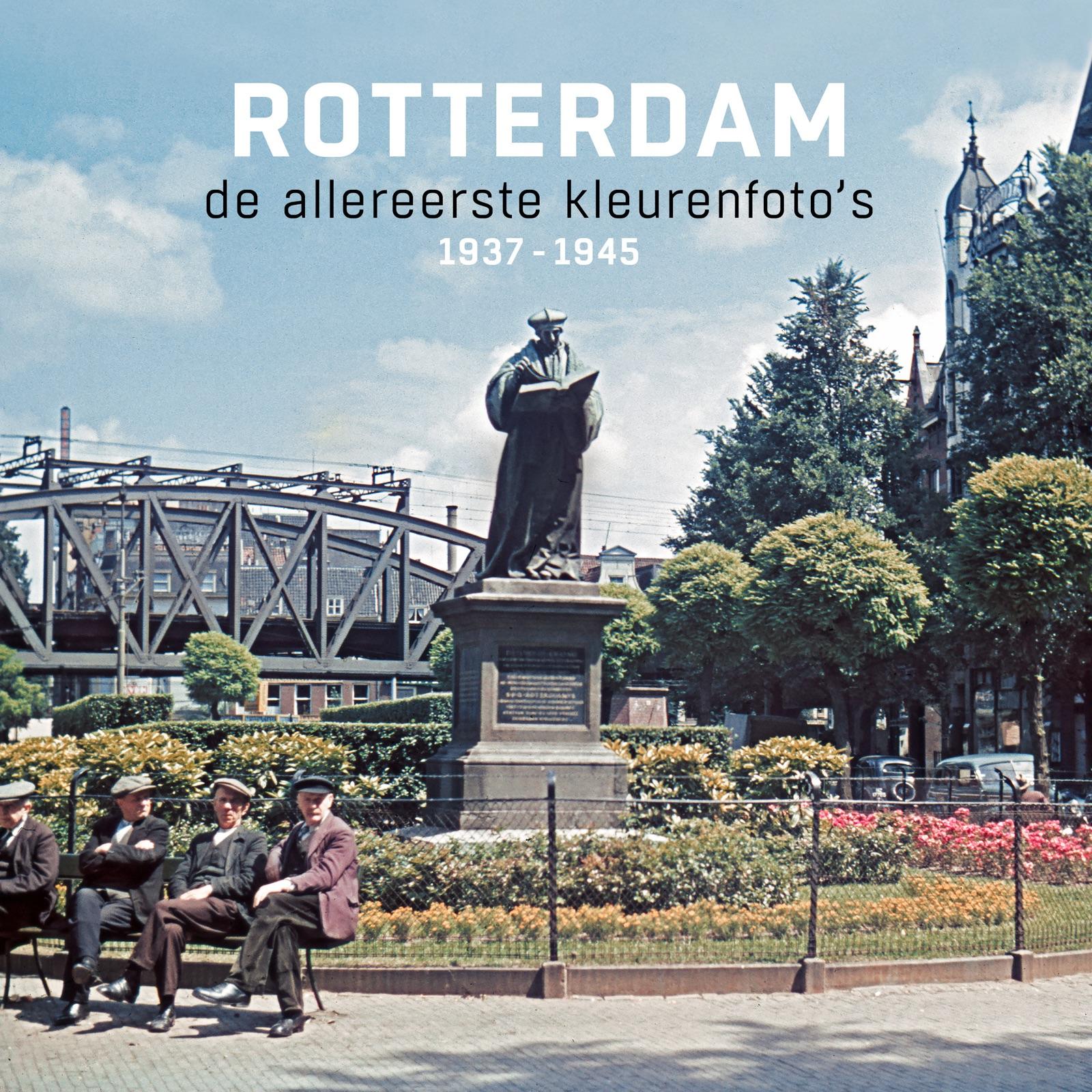boek Rotterdam, de allereerste kleurenfoto's 1937-1945