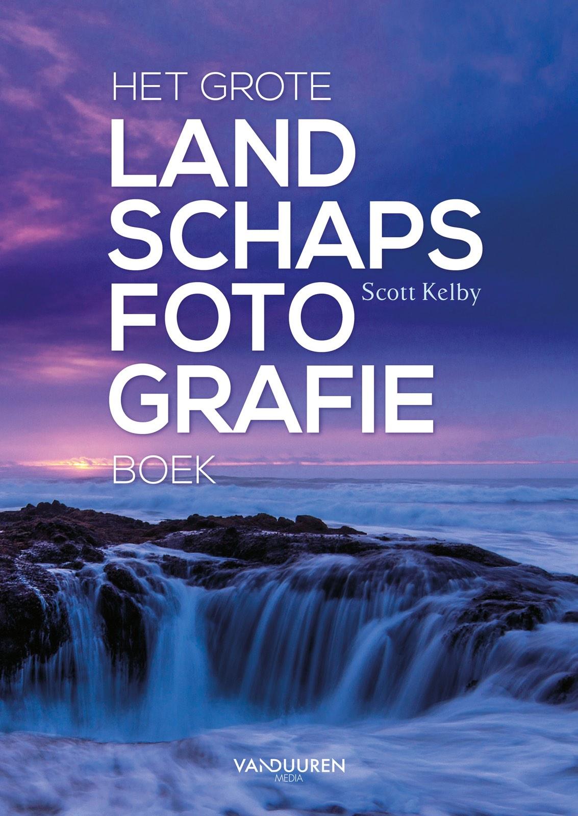 Het grote landschapsfotografieboek - Scott Kelby, isbn 9789463560962