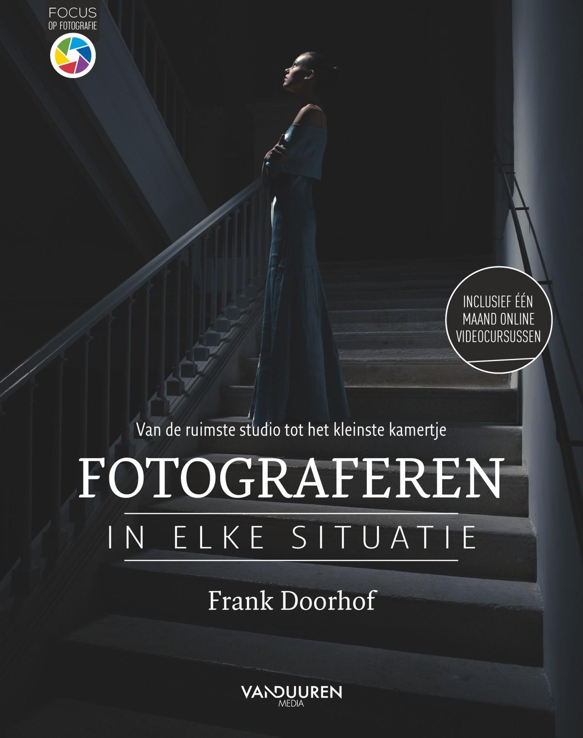 Focus op fotografie - Fotograferen in elke situatie - Frank Doorhof, isbn 9789463561105