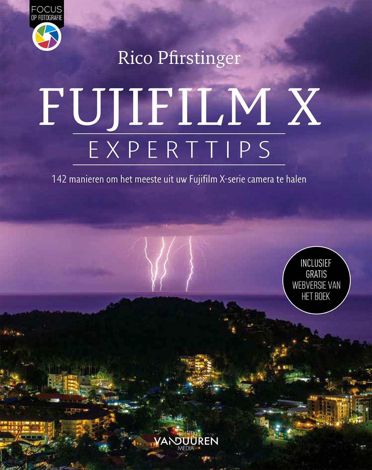 Fujifilm X Experttips, 142 manieren om het meeste uit uw Fujifilm X-serie camera te halen - Rico Pfirstinger, isbn 9789463561112