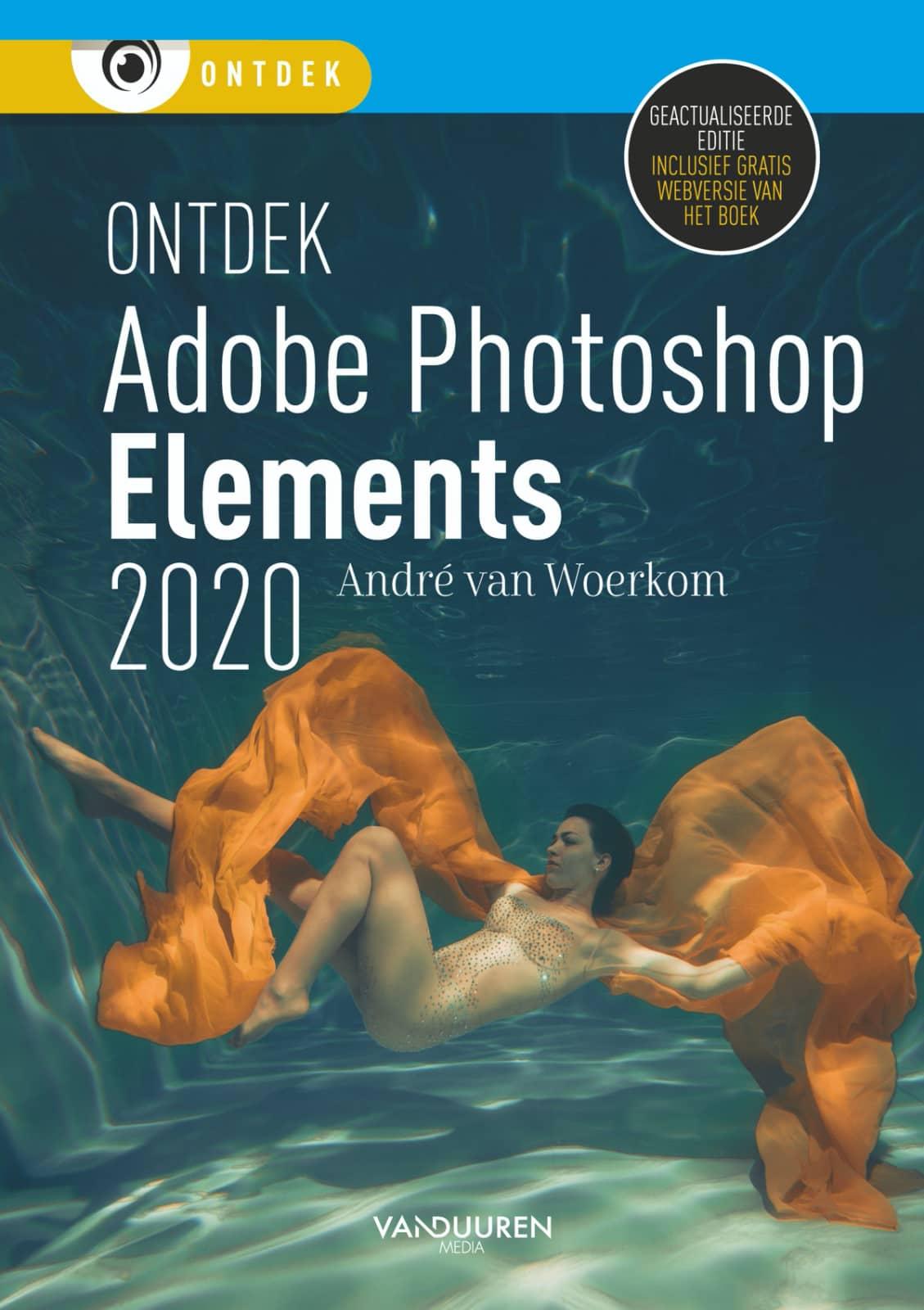 Ontdek Photoshop Elements 2020 - André van Woerkom, isbn  9789463561297