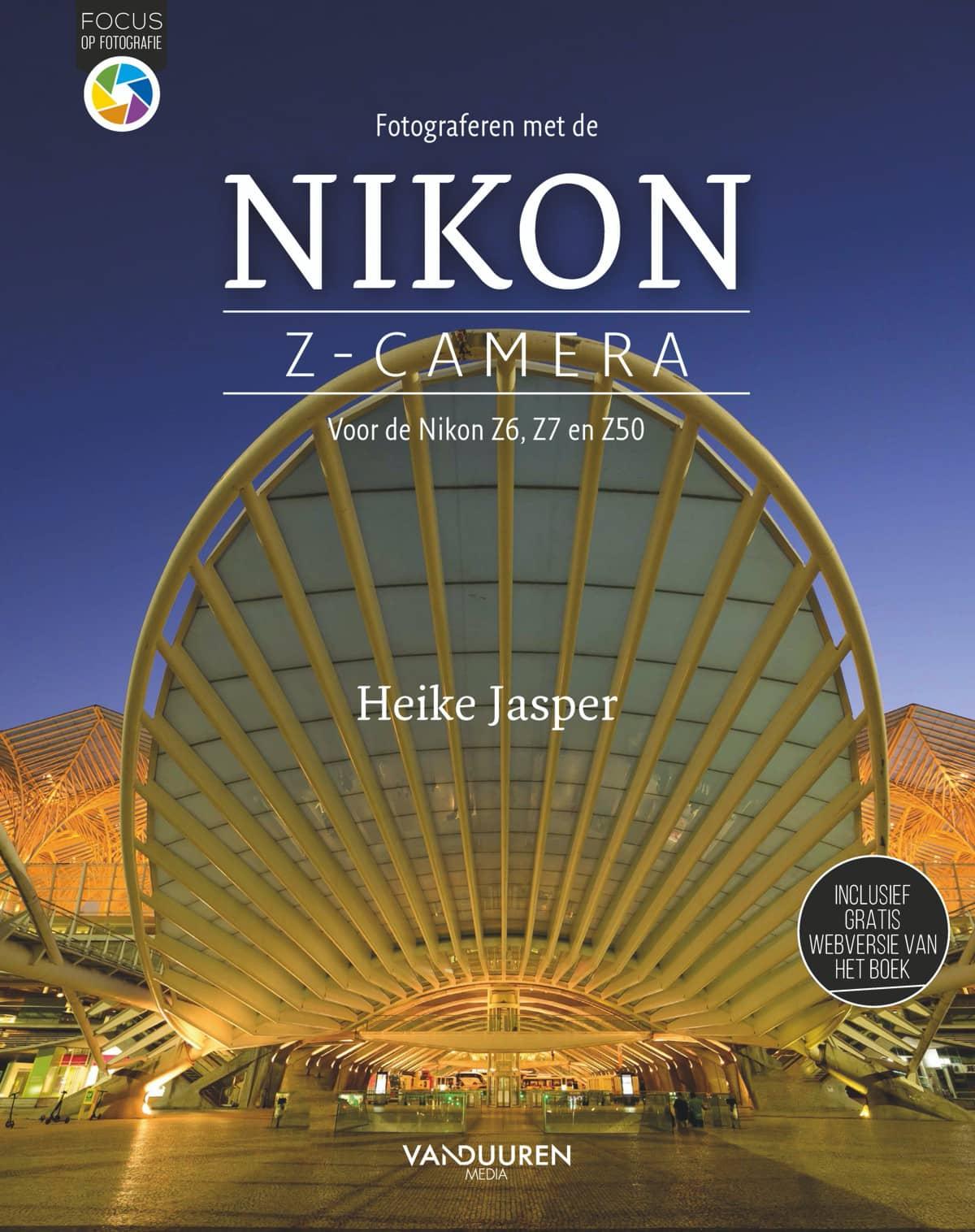 Fotograferen met de Nikon Z-camera - Voor de Nikon Z6, Z7 en Z50 door Heike Jasper, isbn 9789463561525