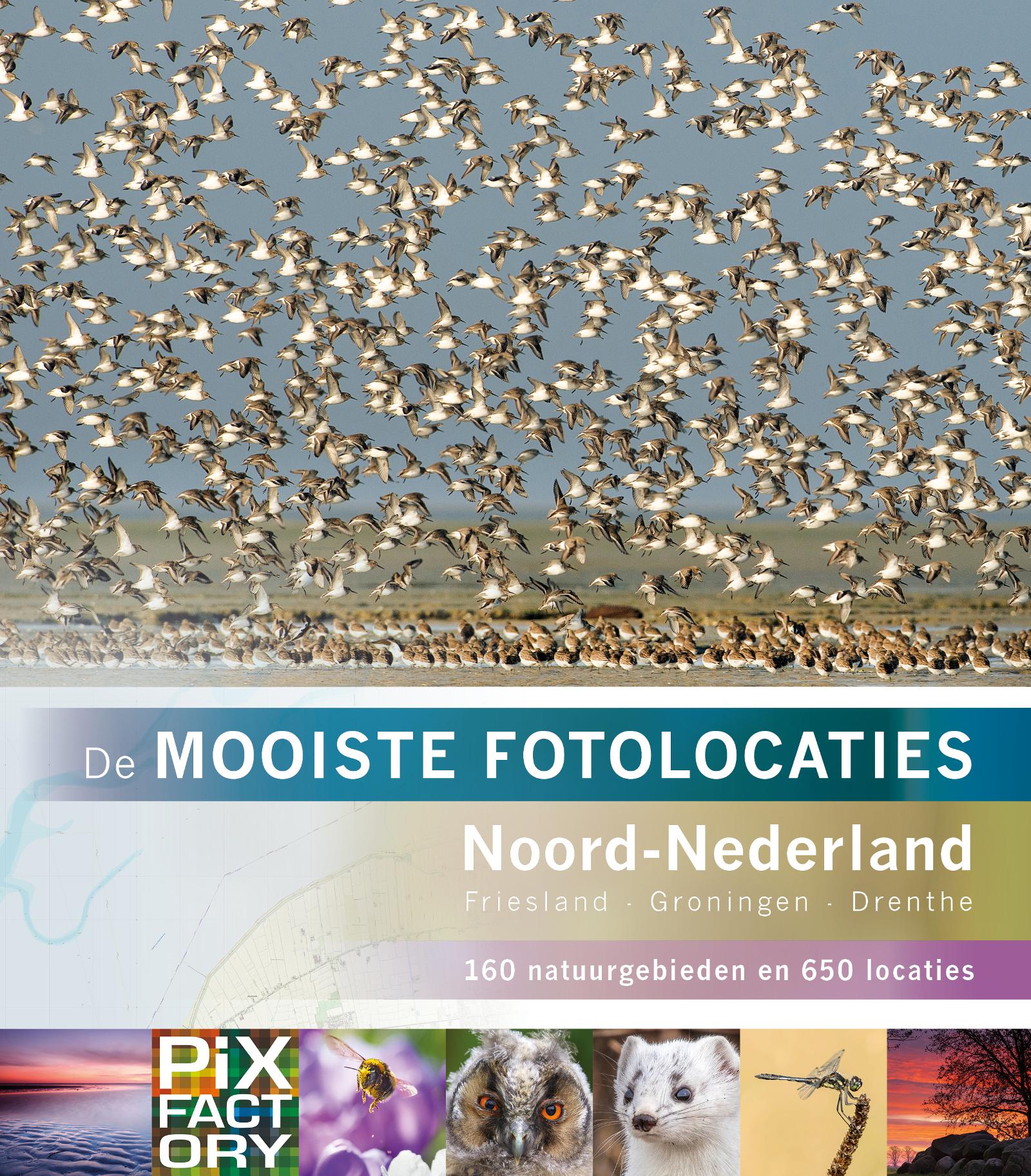 De mooiste fotolocaties - Noord-Nederland, 150 Natuurgebieden en 600 locaties, isbn 7989079588299