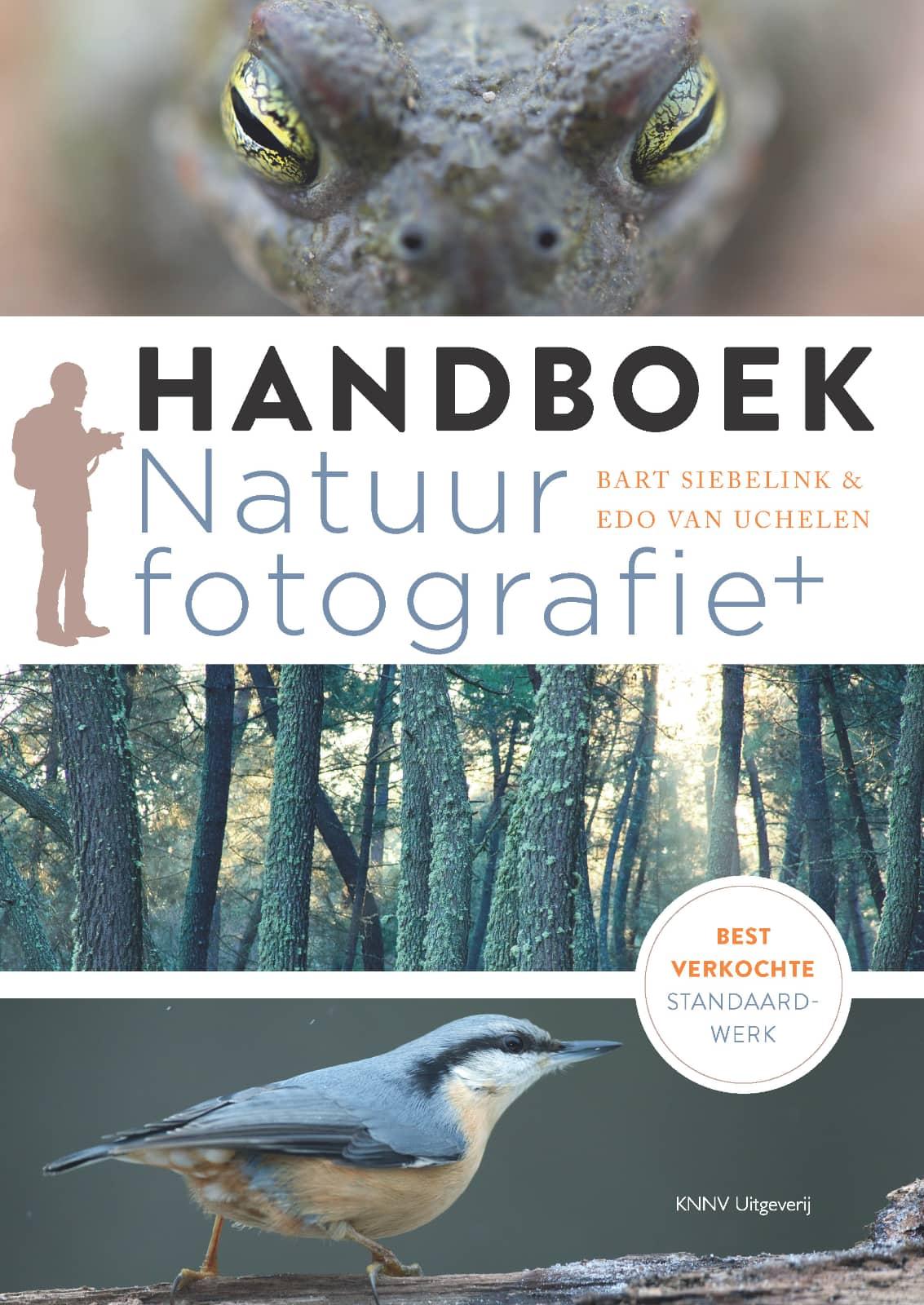 Handboek natuurfotografie, Bart Siebelink & Edo van Uchelen, isbn 9789050116527
