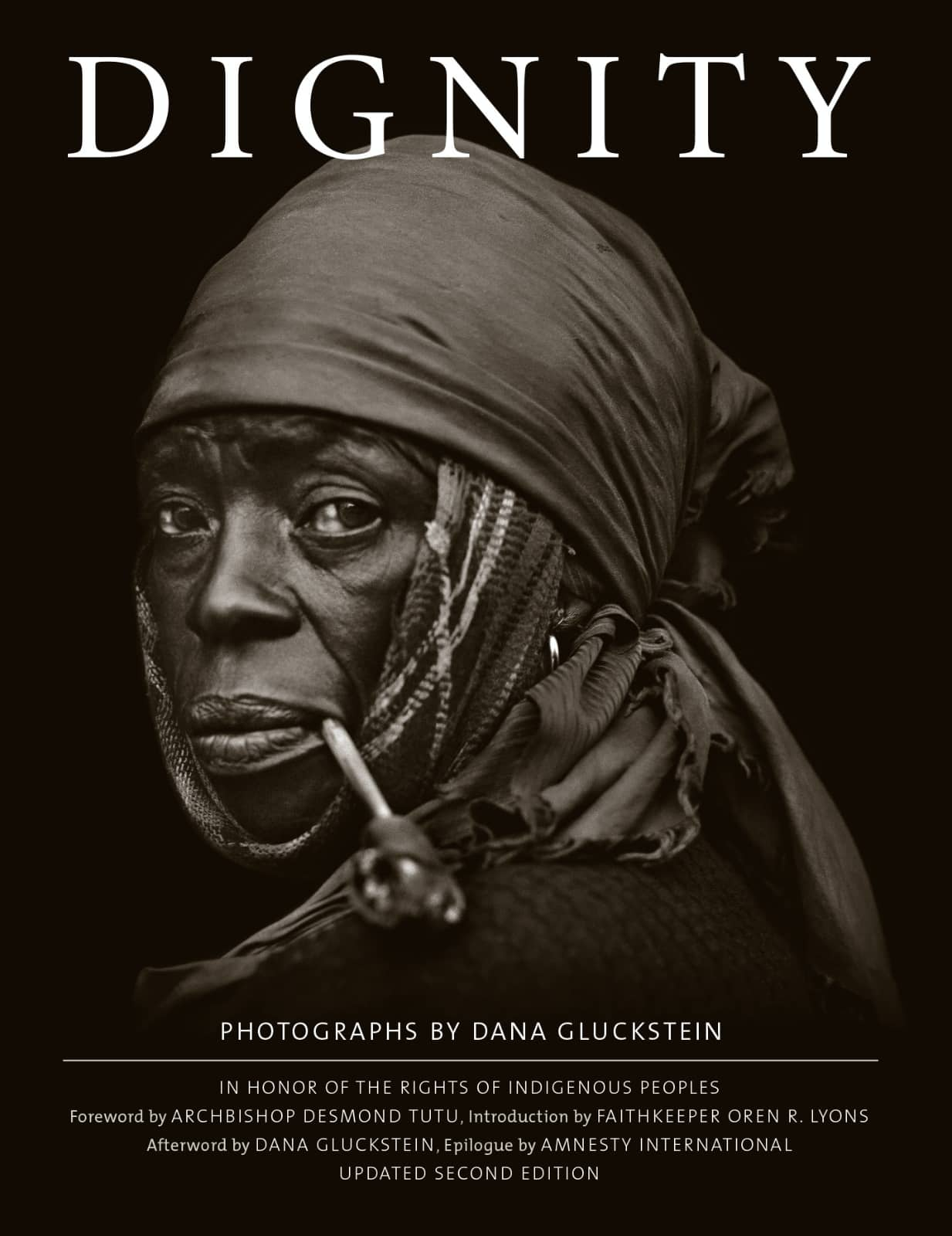Dignity - In Honor of the the Rights of Indigenous Peoples, Updated Second Edition - Dana Gluckstein, isbn 9781576879221