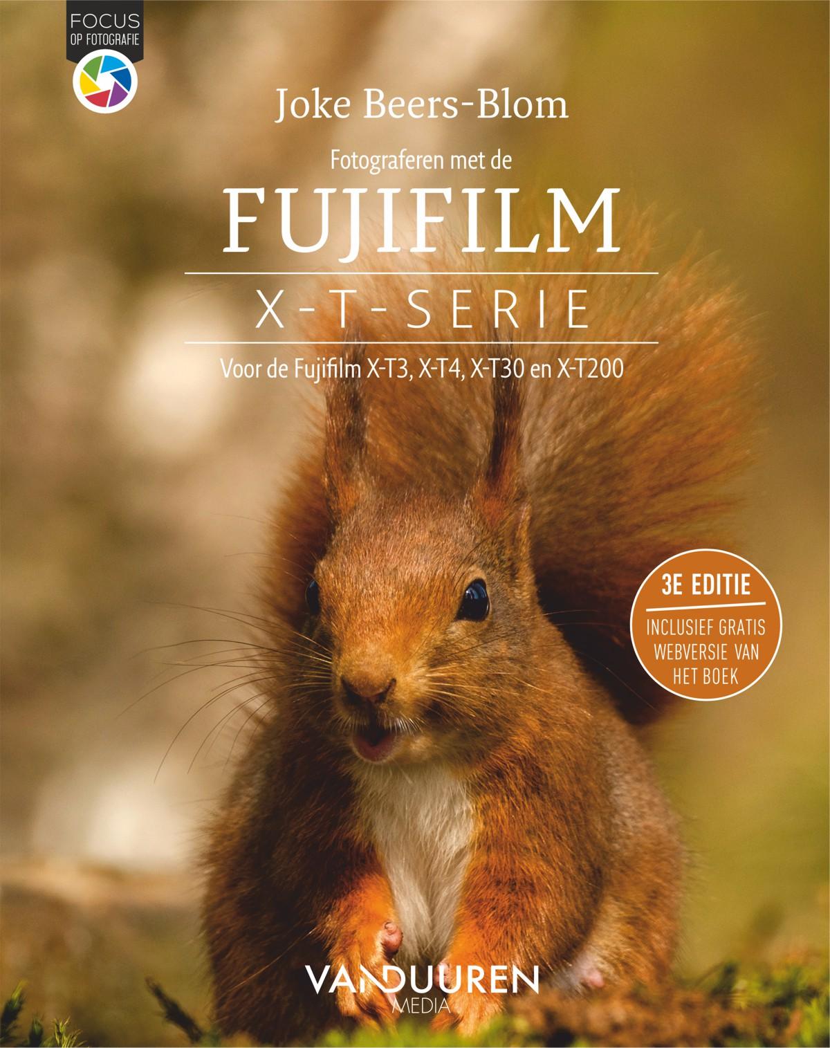 Fotograferen met de Fujifilm X-T-serie, 3e editie. Voor de de X-T3, X-T4, X-T30 en X-T200 - Joke Beers-Blom, isbn 9789463561518