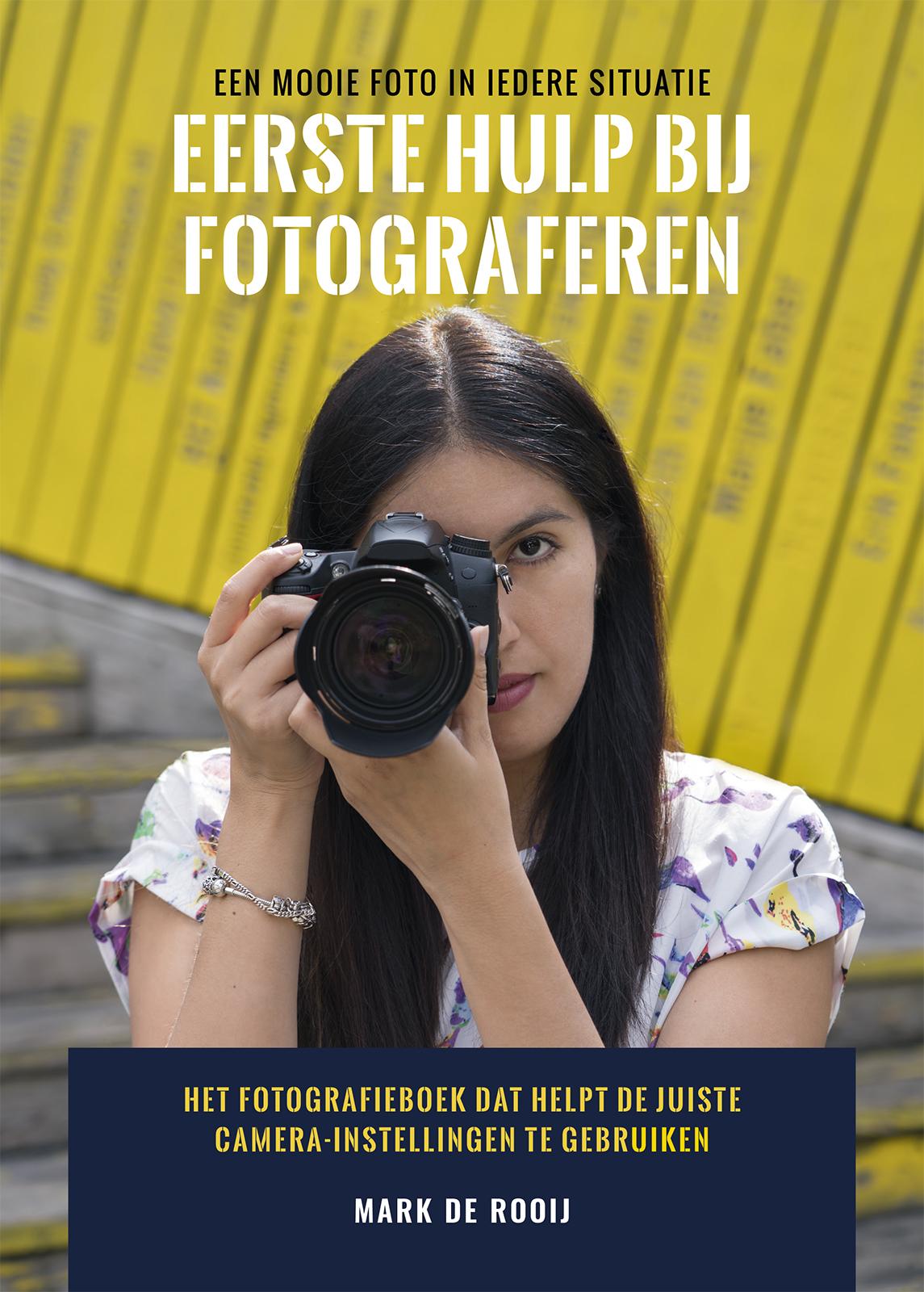 Eerste Hulp Bij Fotograferen (educatief fotografieboek) - Mark de Rooij, isbn 8719324545990