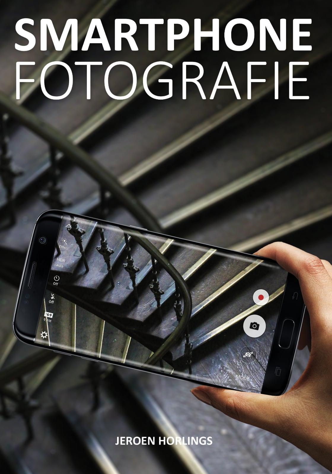 Smartphone fotografie, praktische tips voor betere foto's en video's - Jeroen Horlings isbn 9789492404077