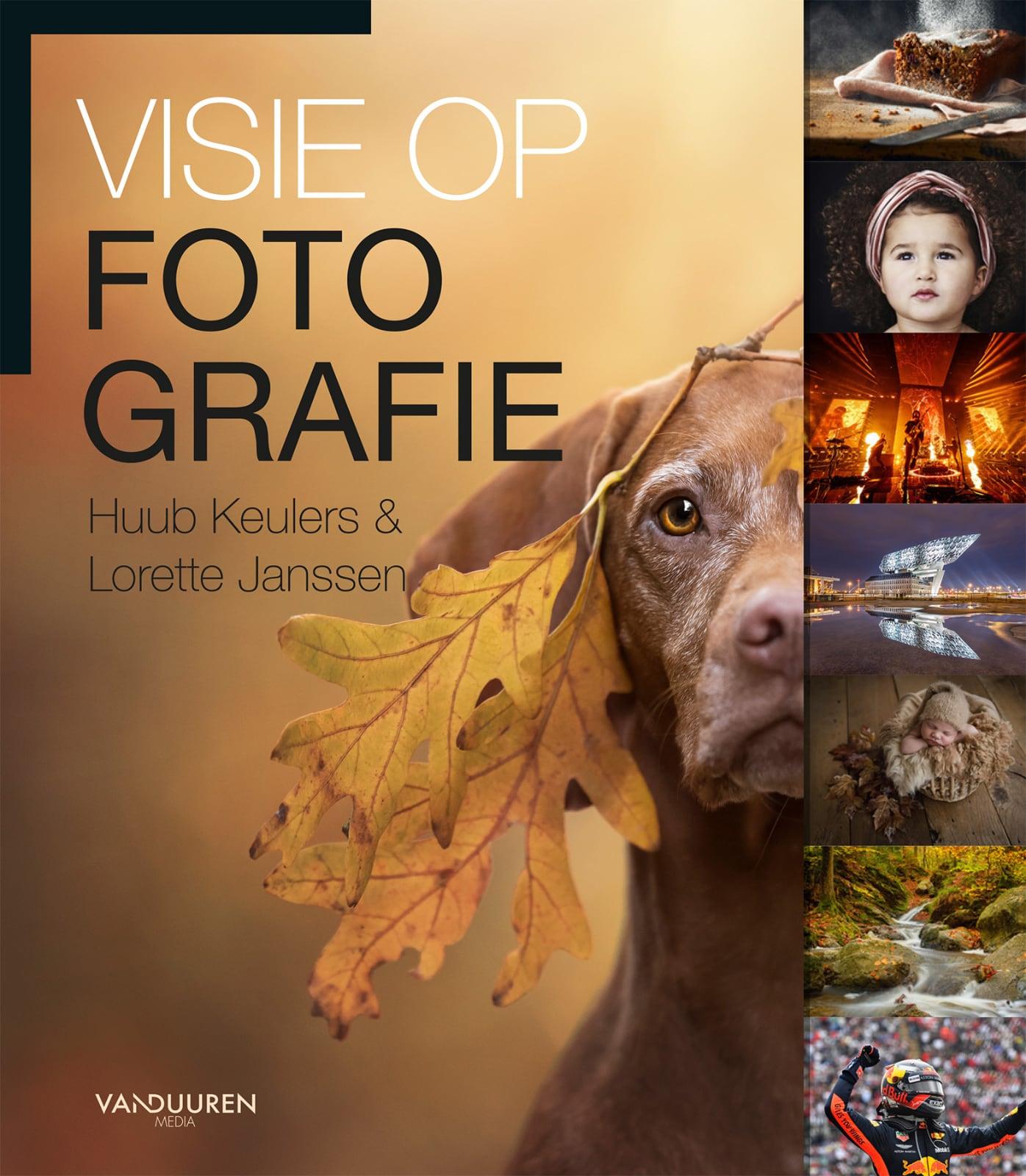 Visie op Fotografie- Huub Keulers en Lorette Janssen, isbn 9789463561983