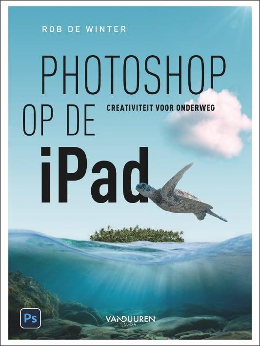 Photoshop op de iPad - Rob de Winter