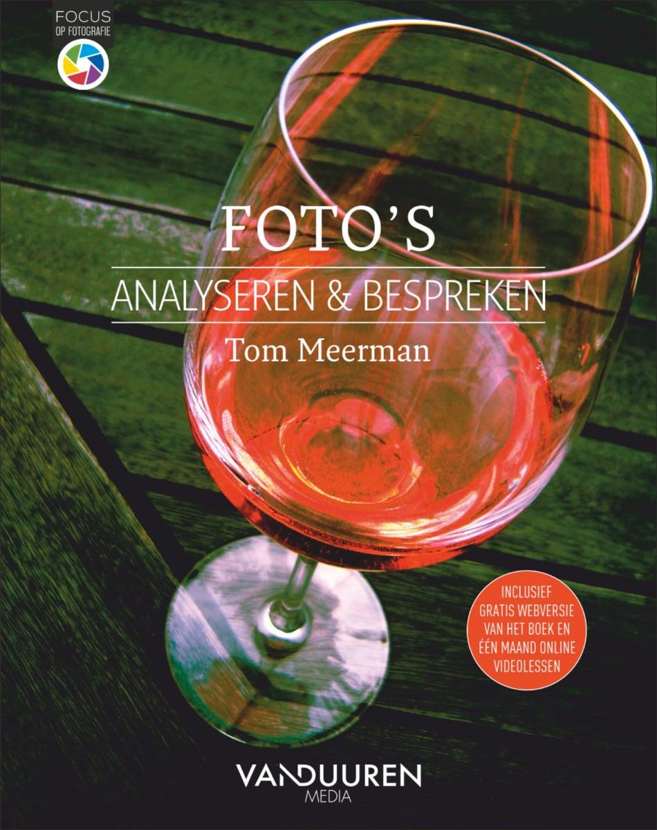 Fotoboek: Focus op Fotografie - Foto's analyseren en bespreken door Tom Meerman, isbn 9789463562188