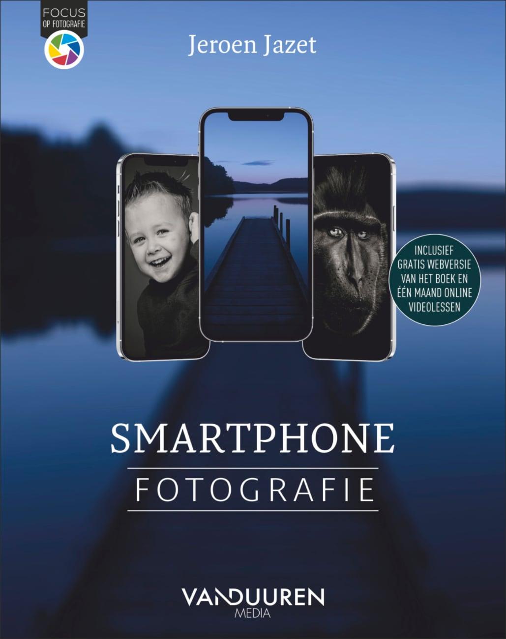 Fotoboek: Focus op Fotografie - Smartphonefotografie door Jeroen Jazet