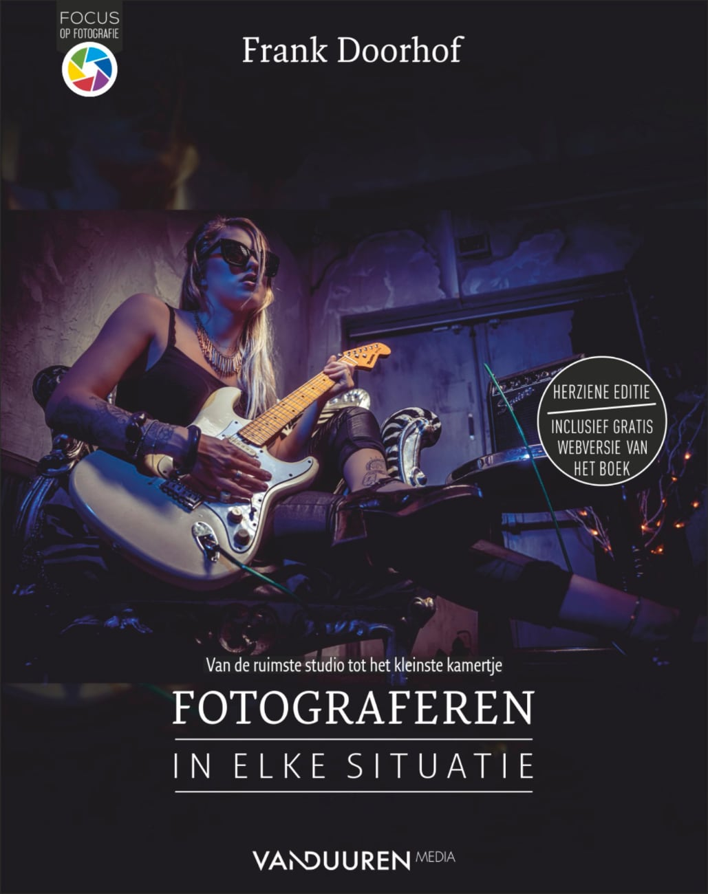 Focus op fotografie - Fotograferen in elke situatie, 2e editie - Frank Doorhof, isbn 9789463561907