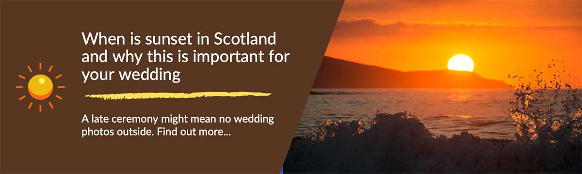 When is sunset in Scotland and why this is important for your wedding