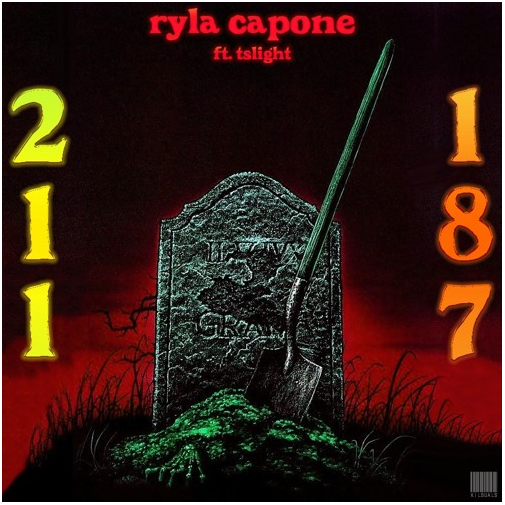 Ryla Capone - 211 187 [ Ft. Tslight ] KMG Records