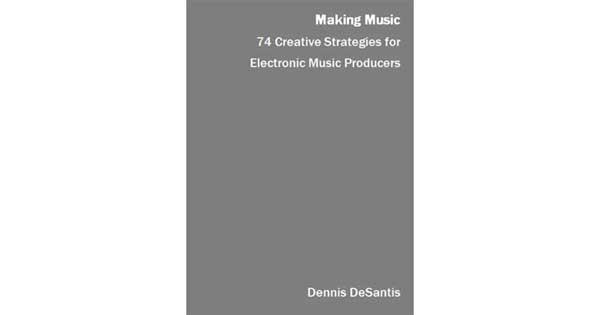 "A picture of a book titled ""Making Music: Creative Strategies for Electronic Music Producers"""