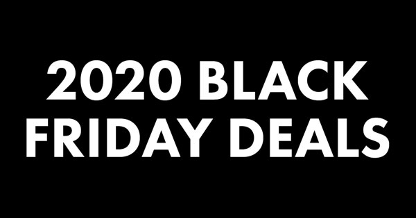 White text that says 2020 Black Friday Deals on a black background.