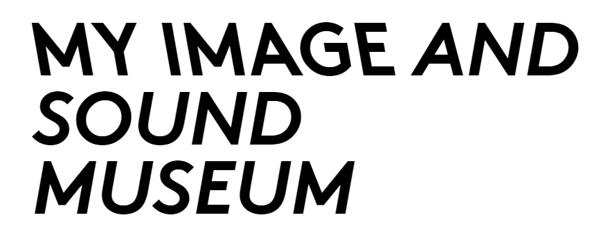 My Image and Sound Museum