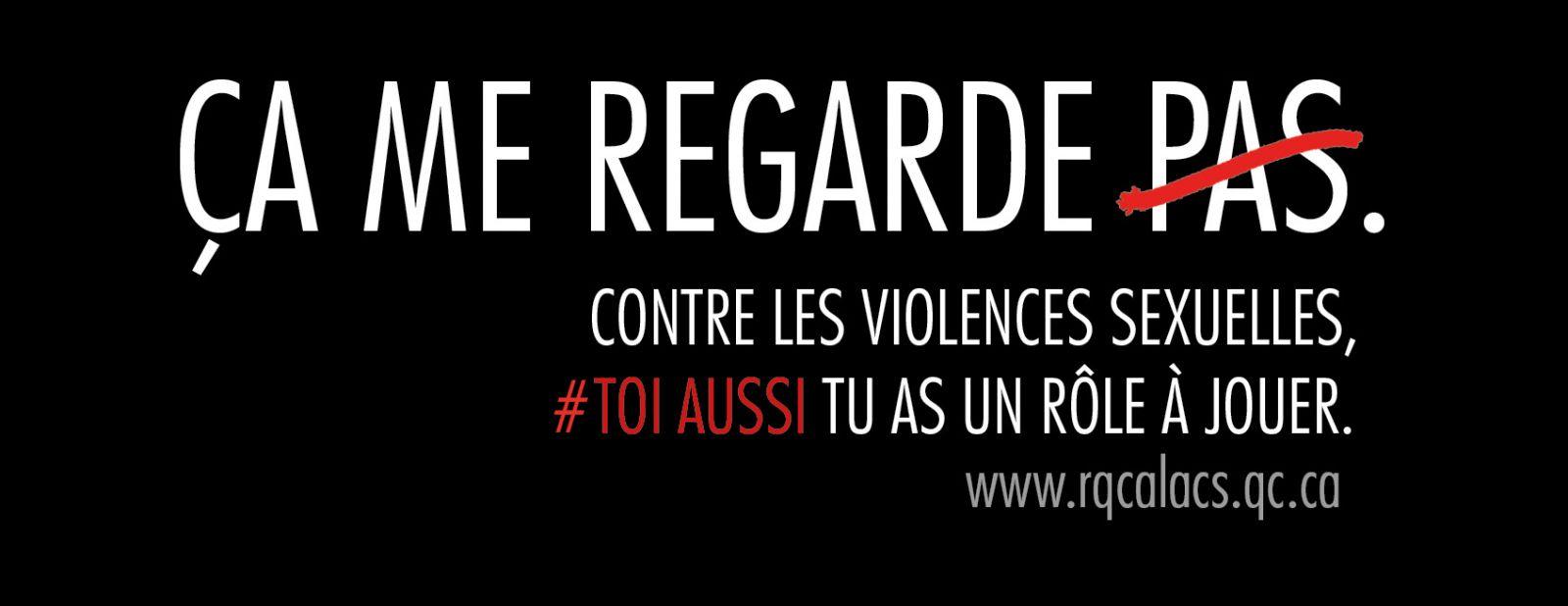 Ainsi, près d'un an après le déclanchement du mouvement #MoiAussi, les CALACS lancent un message clair aux québécois.es : Contre la violence sexuelle, #ToiAussi tu as un rôle à jouer. Avec leur campagne Ça me regarde, les CALACS souhaitent encourager la population à s'engager et à prendre action pour lutter contre la violence sexuelle, parce que nous sommes tous.tes concernés.es par cette problématique sociale.