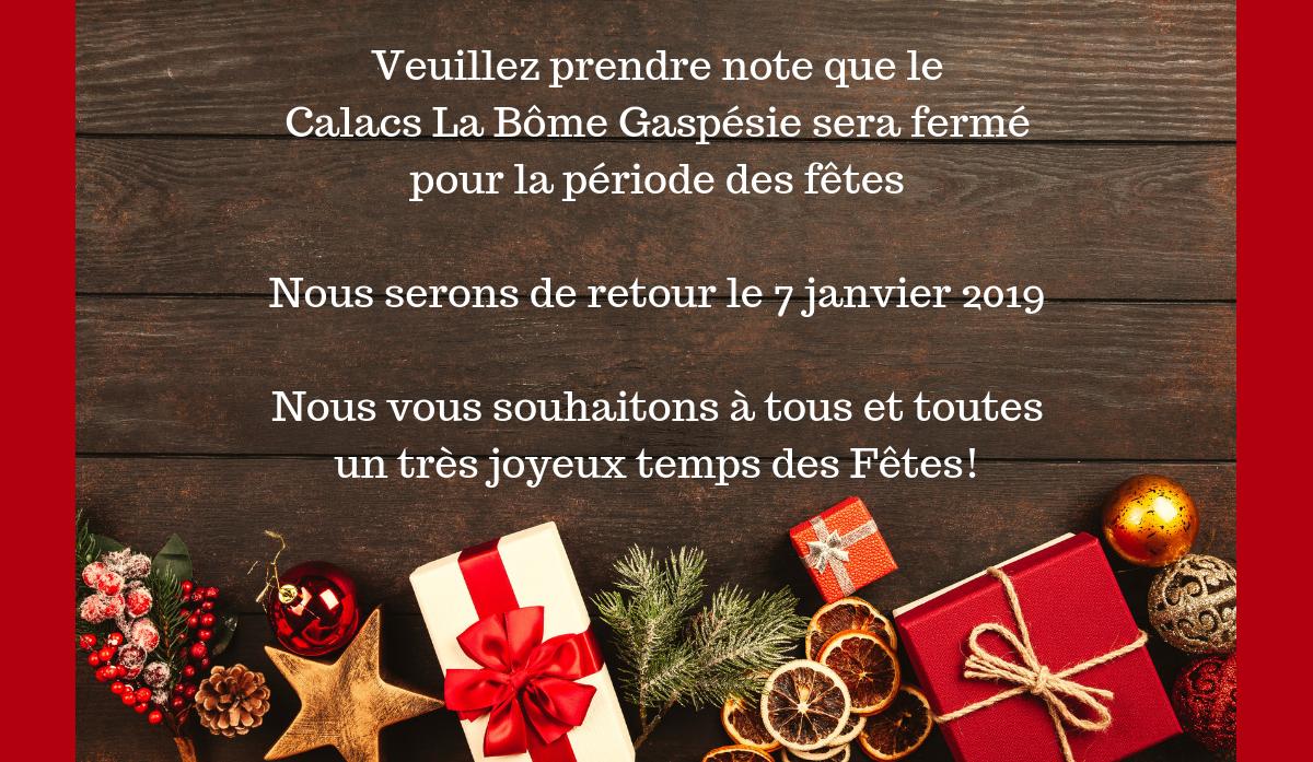 Veuillez prendre note que les bureaux du CALACS La BômeGaspésie seront fermés pour la période des Fêtes à compter du 22 décembre 2018.Nous serons de retour le 7 janvier 2019.