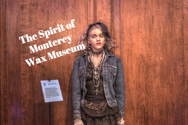 The Spirit of Monterey Wax Museum
