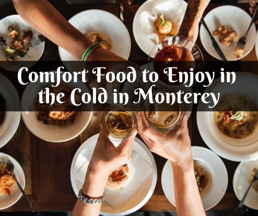 restaurants with comfort in food monterey ca