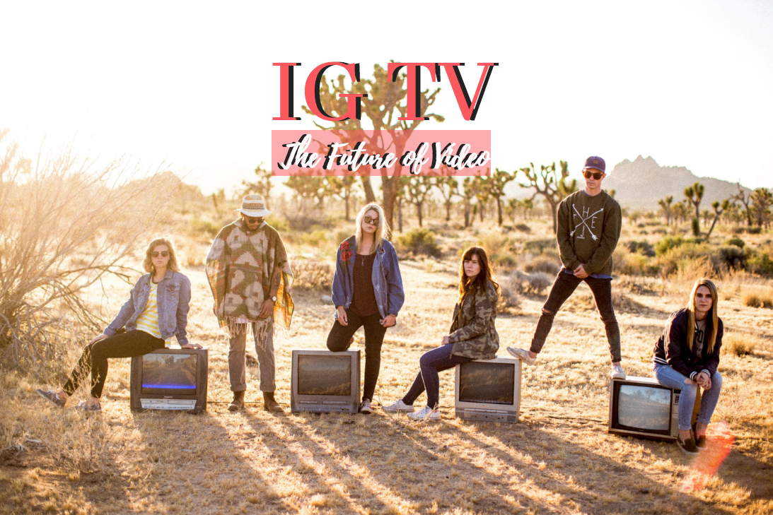 The New Wave of Video is Here - IG TV
